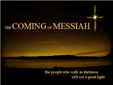 the coming of messiah in isaiahs prophecy When jesus christ fulfilled all the bible prophecies regarding his life, death and resurrection, that proved absolutely that the coming of messiah in isaiahs prophecy he was the promised messiah, son of god prophecies of the the coming of messiah in isaiahs prophecy coming christ the following.