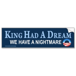 anti_obama_king_had_a_dream_sticker_bumper_sticker-r8caf5e48b6304b01b7ec6bfd6e8effab_v9wht_8byvr_324