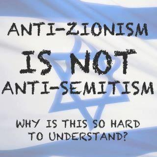 Anti-zionism is not anti-semitism why is this so hard to understand