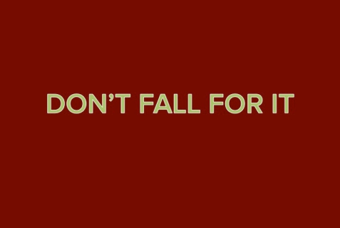 dont-fall-for-it