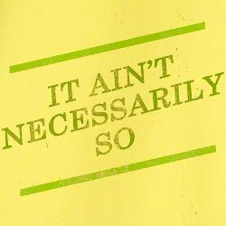 it_aint_necessarily_so_t