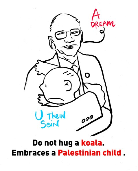 Do not hug a koala. Embraces a Palestinian child. – U Thein Sein