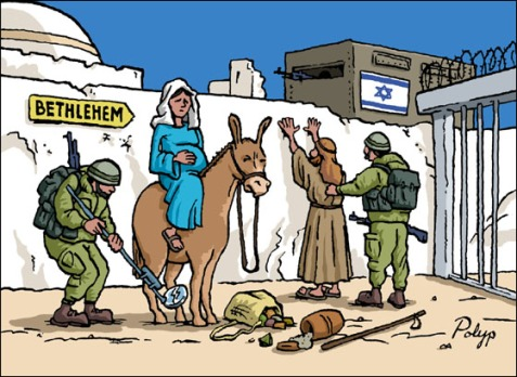 The Occupation would even keep Mary and Joseph from entering Bethlehem today