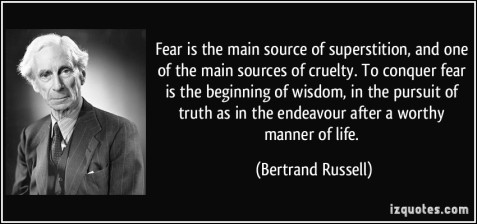 quote-fear-is-the-main-source-of-superstition-and-one-of-the-main-sources-of-cruelty-to-conquer-fear-is-bertrand-russell-263596