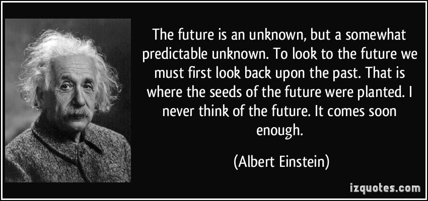 Albert Einstein Future Quote