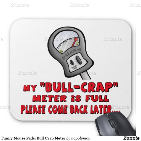funny_mouse_pads_bull_crap_meter-re055cc35d14a428b9cbe5d8316296960_x74vi_8byvr_1024