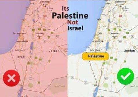 Hey Google it's called Palestine not Israel ! you can remove it from the maps,but can't remove it from our hearts!
