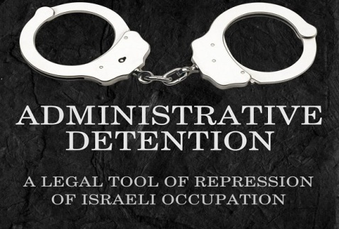 Israeli occupation keeps 540 Palestinians under administrative detention